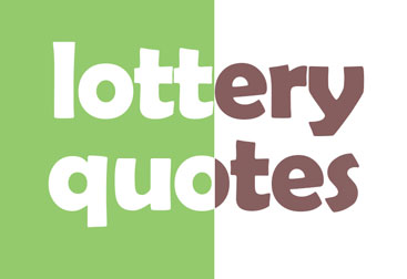 Interesting lottery quotes that will blow your mind